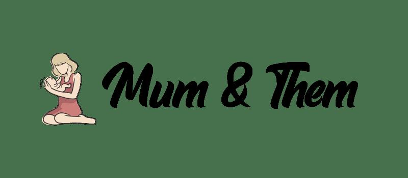 Mum and Them